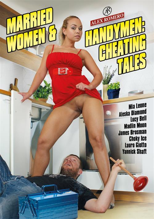 Married Women & Handymen: Cheating Tales