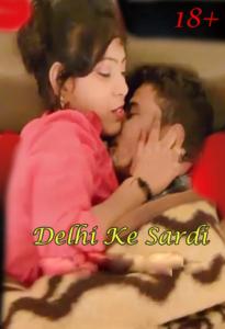 Delhi Ke Sardi (2019) Hindi Hot Short Film