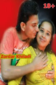 Zordar Khiladi (2019) Hindi Hot Short Film
