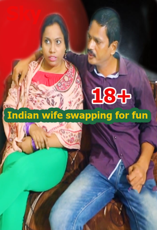 Indian wife swapping for fun (2019) Hindi Short Film
