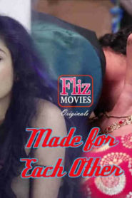 Made for Each Other S01E02 2020 Hindi FlizMovies Hot Web Series