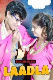 Laadla (2020) Boltikahani Originals Hindi Hot Short Film