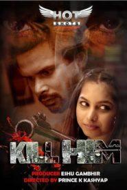 Kill Him (2020) Hotshots Exclusive Short Film 720P