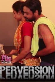 Perversion (2020) Hindi FlizMovies Feature Films